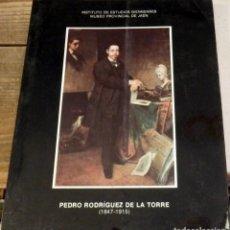 Arte: CATALOGO. PEDRO RODRÍGUEZ DE LA TORRE 1847-1915. MUSEO PROVINCIAL DE JAÉN,1979,83 PAGINAS. Lote 127241063