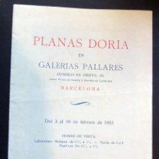 Arte: CATALOGO DE LA EXPOSICIÓN DE PLANAS DORIA DEL AÑO 1951. SALA GALERIAS PALLARES DEBARCELONA . Lote 128793211