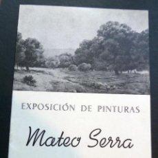 Arte: CATALOGO DE LA EXPOSICIÓN DE PINTURAS DE MATEO SERRA DEL AÑO 1947. SALA BUSQUETS DE BARCELONA. Lote 128793759