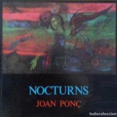 Arte: JOAN PONÇ NOCTURNS GALERIA JOAN PRATS 1983. Lote 128827935