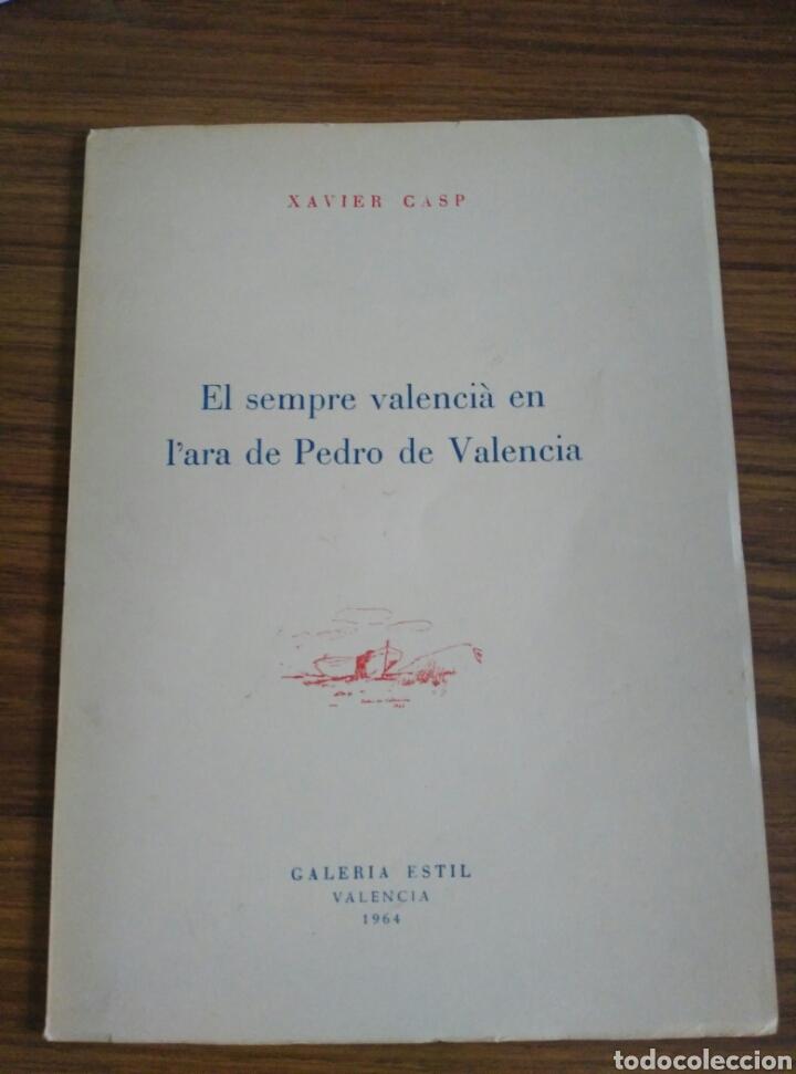 EL SEMPRE VALENCIA EN L'ARA DE PEDRO DE AVSLENCIA-XAVIER CASP-GALERIA ESTIL -AÑO 1964 (Arte - Catálogos)