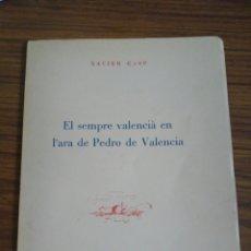 Arte: EL SEMPRE VALENCIA EN L'ARA DE PEDRO DE AVSLENCIA-XAVIER CASP-GALERIA ESTIL -AÑO 1964. Lote 128534150