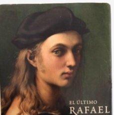 Arte: EL ÚLTIMO RAFAEL. CATÁLOGO EXPOSICIÓN MUSEO DEL PRADO, 2002. EDICIÓN TOM HENRY Y PAUL JOANNIDES. 3. Lote 128924483