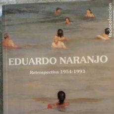 Arte: EDUARDO NARANJO FIRMADO RETROSPECTIVA. Lote 128965635