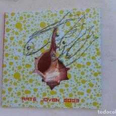 Arte: MUESTRA DE ARTE JOVEN 2003 CAI GOBIERNO DE ARAGÓN. Lote 129031859