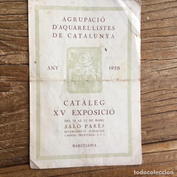 CATÁLOGO XV EXPOSICIÓN EN LA SALA PARÉS DE BARCELONA 1928 AGRUPACIÓN DE ACUARELISTAS DE CATALUÑA (Arte - Catálogos)