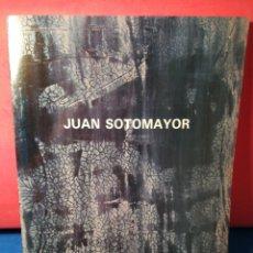 Arte: JUAN SOTOMAYOR - CATÁLOGO EXPOSICIÓN + ENTRADA - ZARAGOZA, 1988. Lote 130148680
