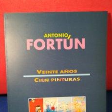 Arte: ANTONIO FORTÚN, VEINTE AÑOS CIEN PINTURAS - CATÁLOGO EXPOSICIÓN - ZARAGOZA, 1990. Lote 130149134