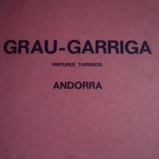 Arte: JOSEP GRAU-GARRIGA. PINTURES. TAPISSOS. PRINCIPAT D'ANDORRA. 1972. Lote 130425522