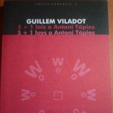 Arte: POESIA CONCRETA. GUILLEM VILADOT. 5+1 LAIS A ANTONI TÀPIES. EDITORIAL MEDITERRÀNIA. 2008. Lote 130780204