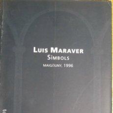 Arte: LUÍS MARAVER. SÍMBOLOS. CASAL SOLLERIC, PALMA DE MALLORCA, 1996. Lote 130920708