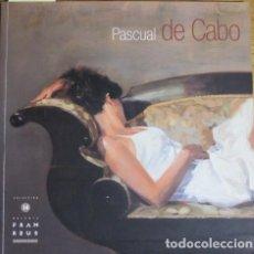 Arte: PASCUAL DE CABO. GALERÍA FRAN REUS, MALLORCA, 2006. Lote 130926220
