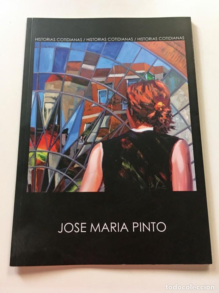 CATÁLOGO JOSE MARIA PINTO HISTORIAS COTIDIANAS (Arte - Catálogos)