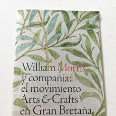 Arte: FOLLETO EXPOSICIÓN WILLIAM MORRIS. Lote 130928608