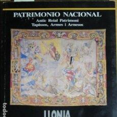 Arte: PATRIMONIO NACIONAL. ANTIC REIAL PATRIMONI. TAPISSOS, ARMES I ARNESOS. LLONJA, MALLORCA, 1990. Lote 131187124