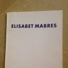 Arte: ELISABET MABRES: ANÀLISI I PERCEPCIÓ DE L'EXISTÈNCIA (GALERIA ARTEUNIDO). Lote 132150413