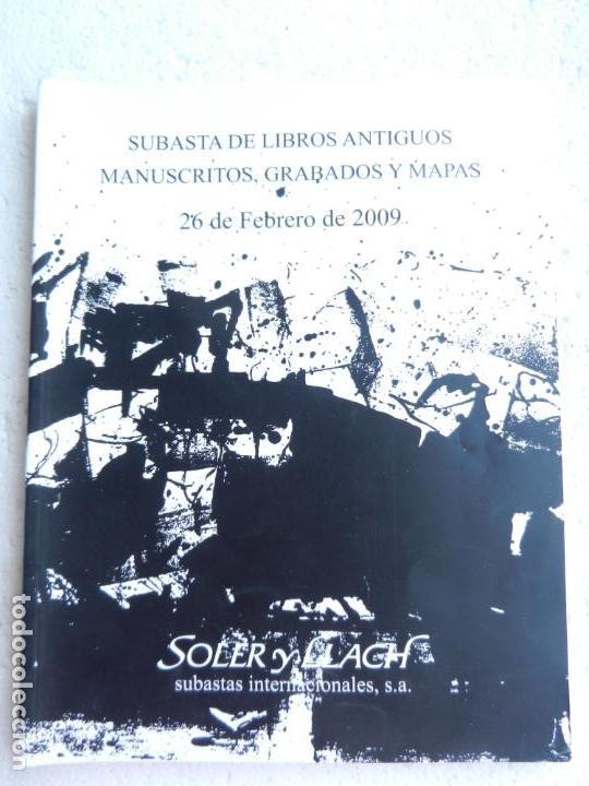 SOLER Y LLACH SUBASTAS LIBROS ANTIGUOS, MANUSCRITOS, MAPAS, GRABADOS. 26 DE FEBRERO 2009
