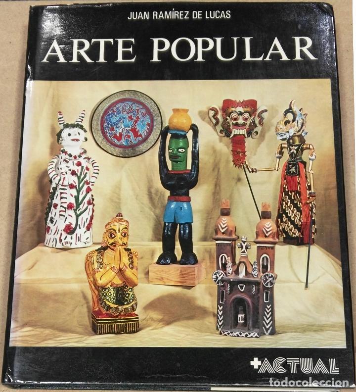 JUAN RAMÍREZ DE LUCAS, ARTE POPULAR, + ACTUAL, 1976 (Arte - Catálogos)