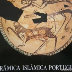 Arte: CERAMICA ISLAMICA PORTUGUESA CATALOGO CLAUDIA TORRES 2000 EJEMPLARES CAMPO ARQUEOLOGICO DE MERTOLA . Lote 132740702