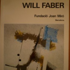 Arte: WILL FABER. FUNDACIÓ JOAN MIRÓ. ALEXANDRE CIRICI. JOAN BROSSA. 1982. Lote 132842354
