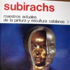 Arte: JOSEP MARÍA SUBIRACHS. CATÁLOGO FIRMADO Y DEDICADO SUBIRACHS: MAESTROS ACTUALES DE LA PINTURA. 1974.. Lote 133093782