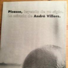 Arte: PICASSO, LEYENDA DE UN SIGLO. LA MIRADA DE ANDRÉ VILLERS, 149 PÁGS. Lote 133349866