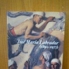 Arte: CATALOGO JOSÉ MARÍA LABRADOR. Lote 133527070