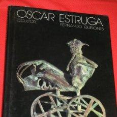 Arte: OSCAR ESTRUGA, ESCULTOR, DE FERNANDO QUIÑONES, ED.DEL MALL 1985. CON DEDICATORIA ESTRUGA. Lote 133734058