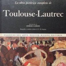 Arte: LA OBRA PICTÓRICA COMPLETA DE TOULOUSE-LAUTREC. INTRODUCCIÓN DE GIORGIO CAPRONI. Lote 134098446