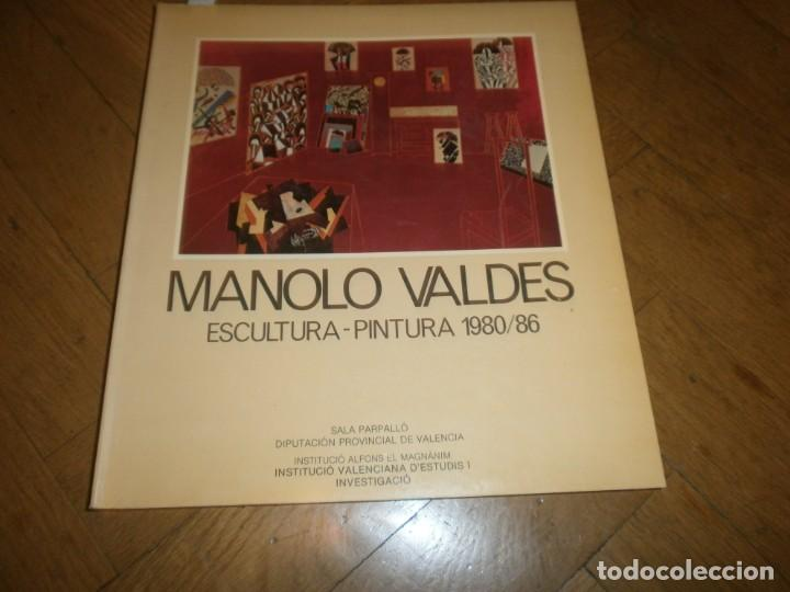 MANOLO VALDES CATALOGO EXPOSICIÓN SALA PARPALLÓ VALENCIA ESCULTURA PINTURA 1980 1986 (Arte - Catálogos)
