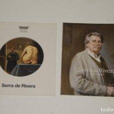 Arte: SERRA DE RIVERA, PACK CATALOGOS. Lote 134308570