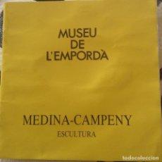 Arte: MEDINA-CAMPENY MUSEU DE L'EMPORDA EXPOSICION DE ESCULTURA 1989. Lote 134917858