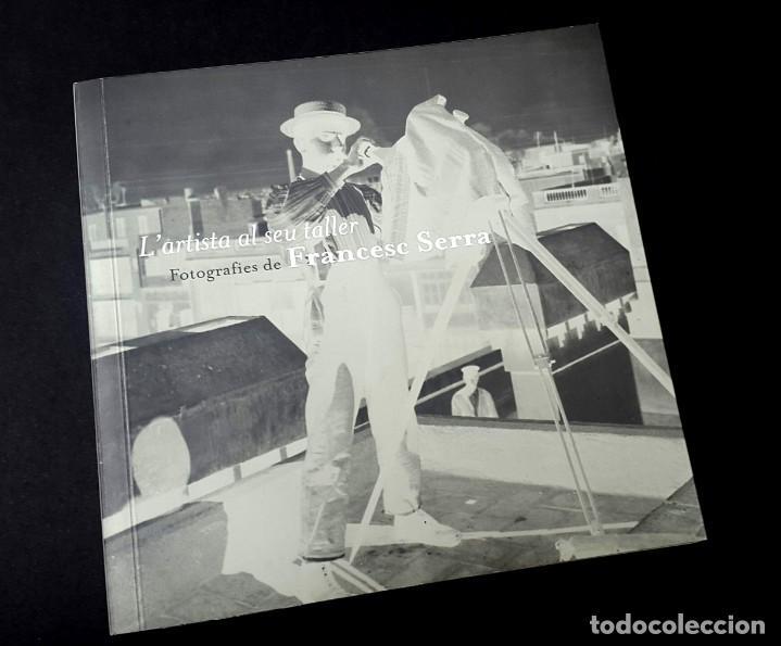 FRANCESC SERRA - L'ARTISTA AL SEU TALLER (Arte - Catálogos)