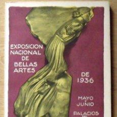Arte: CATÁLOGO OFICIAL EXPOSICIÓN NACIONAL DE BELLAS ARTES DE 1936. PALACIOS DEL RETIRO. MADRID.. Lote 135569194
