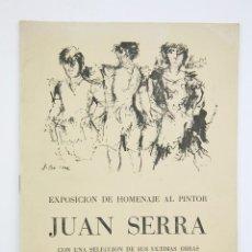 Arte: CATÁLOGO EXPOSICIÓN DE PINTURA - HOMENAJE AL PINTOR JUAN SERRA - SALA PARÉS. BARCELONA, 1971. Lote 135656751
