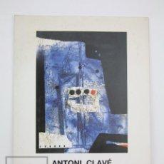 Arte: CATÁLOGO EXPOSICIÓN DE PINTURA - ANTONI CLAVÉ - FUNDACIÓ CULTURAL DE LA CAIXA DE TERRASSA, 1994. Lote 135660039