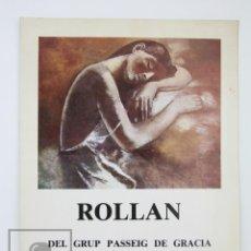 Arte: CATÁLOGO / FOLLETO EXPOSICIÓN PINTURA - ROLLÁN, GRUP PASSEIG DE GRÀCIA - GALERÍA COMAS, 1982. Lote 135663727