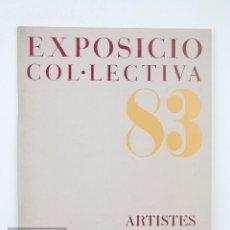 Arte: CATÁLOGO EXPOSICIÓN PINTURA - EXPOSICIÓ COLLECTIVA. ARTISTES DE L'ENTITAT - AMICS ARTS TERRASSA 1983. Lote 135666171