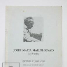 Arte: CATÁLOGO EXPOSICIÓN PINTURA - JOSEP MARÍA MALLOL-SUAZO - SALA PARÉS. BARCELONA, 1987. Lote 135666415