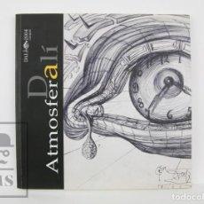 Arte: CATÁLOGO EXPOSICIÓN DE PINTURA - ATMÓSFERA DALÍ - DALÍ 2004, CADAQUÉS - AJUNTAMENT CADAQUÉS. Lote 135680823