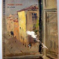 Arte: PEDRO SERNA - EL VIAJE. Lote 219016078