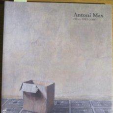 Arte: ANTONI MAS. OBRES, 1983-2006. CASAL SOLLERIC. PALMA DE MALLORCA, 2007. Lote 136559390
