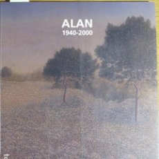 Arte: ALAN 1940-2000. JOAN OLIVER MANEU GALERIA D'ART, MALLORCA, 2006. Lote 136559610