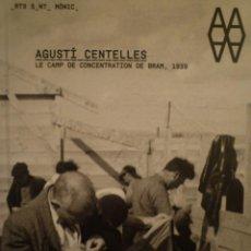 Arte: FOTOGRAFÍA. CENTELLES. LE CAMP DE CONCENTRATION DE BRAM, 1939. CENTRE D'ART SANTA MONICA. 2009. Lote 137177110
