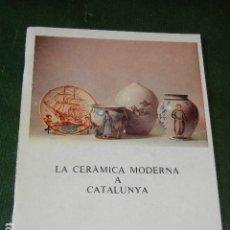 Arte: LA CERAMICA MODERNA A CATALUNYA - DAU AL SET 1983. Lote 137220722