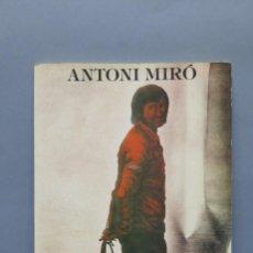 Arte: CATALOGO ANTONI MIRO. DEDICADO POR EL PINTOR. VALENCIA. Lote 137802162