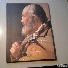Arte: GEORGES DE LA TOUR. LOS MÚSICOS (1593 - 1652). MUSEO DEL PRADO 1994. PINTURA BARROCA FRANCESA.. Lote 137837102