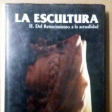 Arte: LA ESCULTURA. II. DEL RENACIMIENTO A LA ACTUALIDAD. Lote 137984518