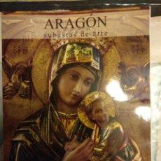 Arte: LOTE 10 CATÁLOGOS SUBASTAS ARTE ARAGÓN. Lote 138636570