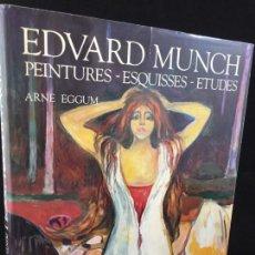 Arte: EDWARD MUNCH ARNE EGGUM. PEINTURES. ESQUISSES. ETUDES. PARIS, BERGGRUEN, 1983. MUY ILUSTRADO. Lote 140074722